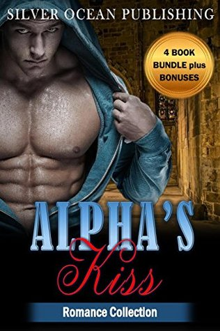 ROMANCE: NAVY SEAL ROMANCE: Alpha's Kiss (Military Bad Boy Pregnancy Romance Collection) (New Adult Alpha Male Paranormal Short Stories Collection)