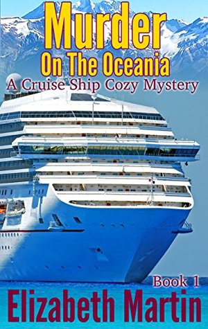 Murder on the Oceania (Cruise Ship Cozy Mystery #1)