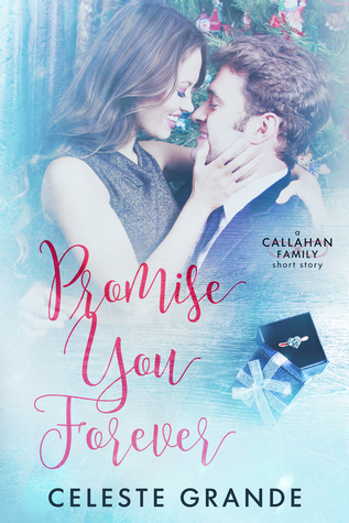 Promise You Forever (A Callahan Family Short Story)