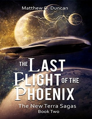 the-last-flight-of-the-phoenix-the-new-terra-sagas-book-two