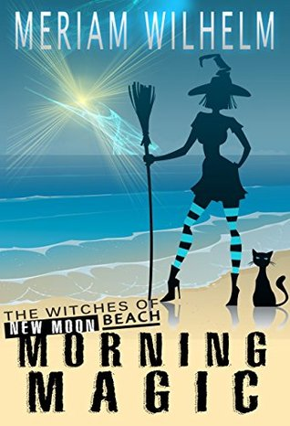 Morning Magic (The Witches Of New Moon Beach Book 1)