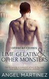 Book cover for Lime Gelatin and Other Monsters (Offbeat Crimes, #1)