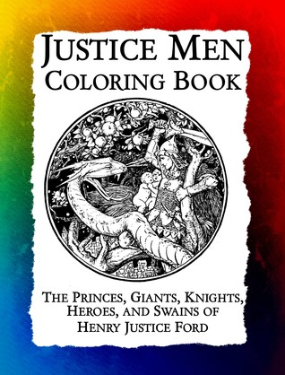 Justice Men Coloring Book: The Princes, Giants, Knights, Heroes, and Swains of Henry Justice Ford