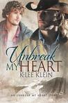 Unbreak My Heart by K-lee Klein