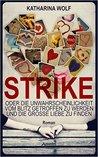 Strike - oder die Unwahrscheinlichkeit vom Blitz getroffen zu... by Katharina Wolf