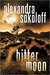 Bitter Moon (The Huntress/FBI Thrillers, #4) by Alexandra Sokoloff