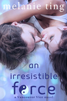 An Irresistible Force (Vancouver Vice #2)