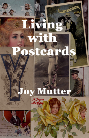 Living with Postcards by Joy Mutter