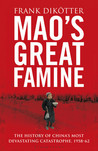 Mao's Great Famine: The History Of China's Most Devastating Catastrophe, 1958-62