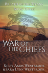 War Of The Chiefs (Breath of the Titans #3)