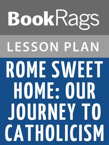 Rome Sweet Home: Our Journey to Catholicism by Scott Hahn Lesson Plans