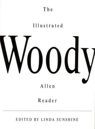 The Illustrated Woody Allen Reader by Woody Allen