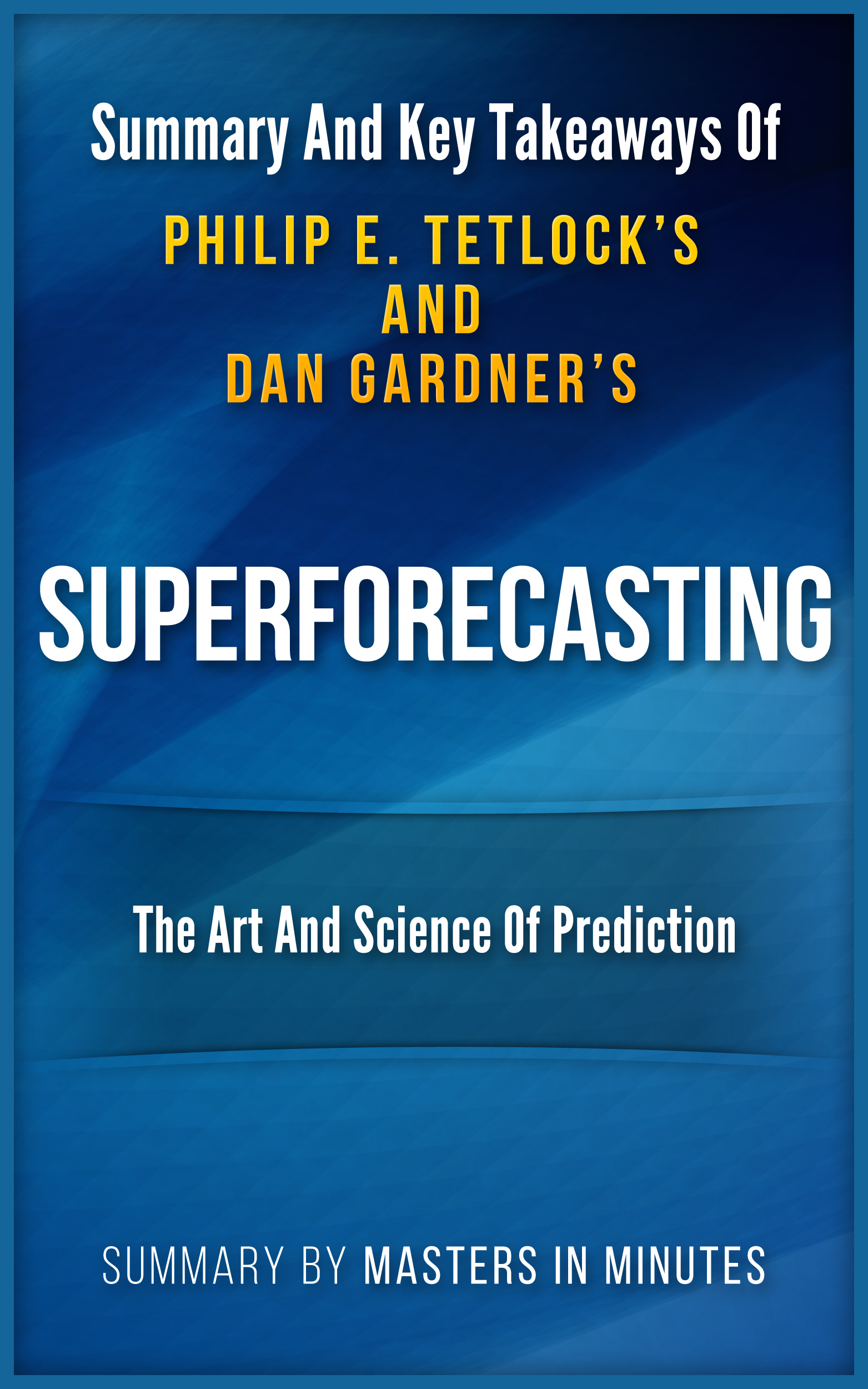 Superforecasting: The Art and Science of Prediction | Summary & Key Takeaways