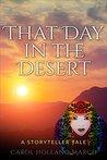 That Day in the Desert: A Storyteller Tale