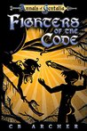 Fighters of the Code by C.B. Archer