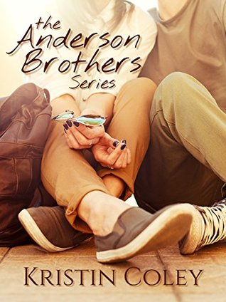 The Anderson Brothers Complete Series: New Adult Romance Boxed Set - Kristin Coley