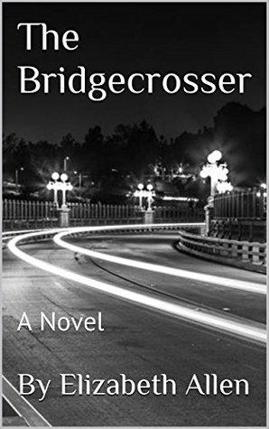 The Bridgecrosser: A Novel