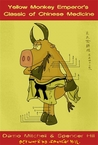 The Yellow Monkey Emperor's Classic of Chinese Medicine by Damo Mitchell