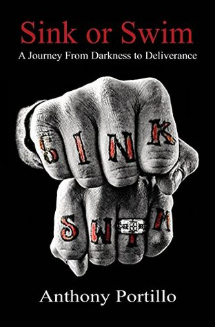 Sink Or Swim: A Journey From Darkness to Deliverance