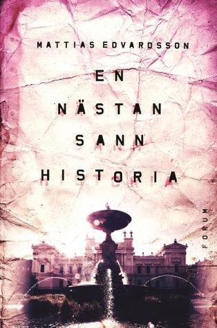 En nästan sann historia by Mattias Edvardsson