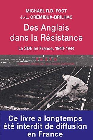 Des anglais dans la résistance. Le SOE en France, 1940-1944