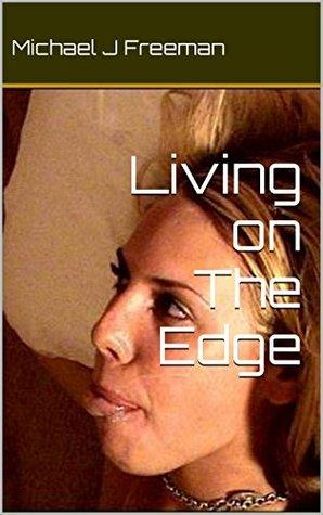Living on The Edge (I Pornographer Book 11)