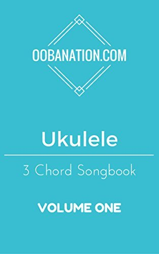 Ukulele 3 Chord Songbook - Volume One: 10 Easy to Learn Songs for the Ukulele