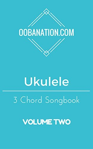 Ukulele 3 Chord Songbook - Volume Two: 15 Easy to Learn Songs for the Ukulele