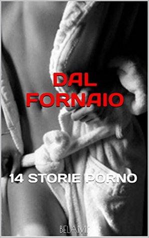 DAL FORNAIO: 14 STORIE PORNO