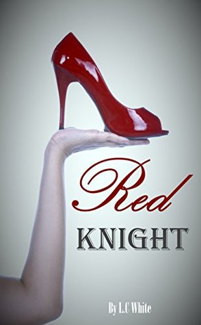 Red Knight (Red Knight #1) by L.C. White
