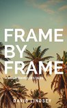 Frame by Frame: A travelling man's tales