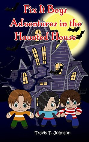 Children's books : Fix It Boys, Adventures in the Haunted House: children's books,children's books ages 6-8,haunted house,super heroes