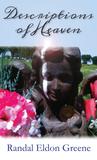 Descriptions of Heaven by Randal Eldon Greene