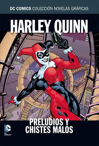 Harley Quinn: Preludios y chistes malos (DC Comics: Colección Novelas Gráficas, #9)