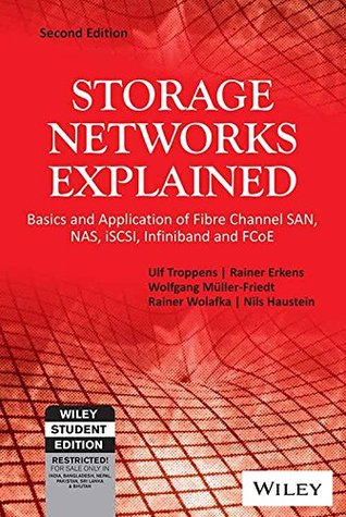 Storage Networks Explained: Basics and Application of Fibre Channel SAN, NAS, ISCSI, INFINIB and FOCE