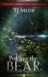 Poking the Bear: Some Days Magic Just Doesn't Pay (Chanmyr Chronicles Companion Story #2)