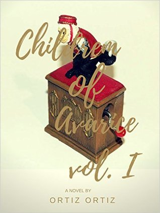 Children of Avarice (Volume One)