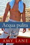 Acqua pulita by Amy Lane