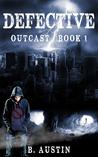 Defective (Outcast, #1)
