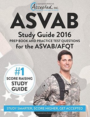 ASVAB Study Guide 2016: Prep Book and Practice Test Questions for the ASVAB/AFQT