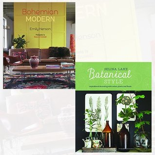 Bohemian Modern and Botanical Style 2 Books Bundle Collection - Imaginative and affordable ideas for a creative and beautiful home, Inspirational decorating with nature, plants and florals