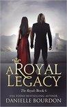 A Royal Legacy (Latvala Royals, #6)
