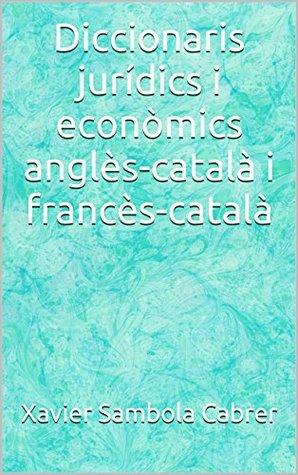 diccionaris-jurdics-i-econmics-angls-catal-i-francs-catal-catalan-edition