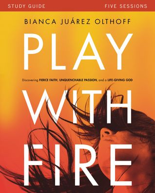 Play with Fire Study Guide: Discovering Fierce Faith, Unquenchable Passion and a Life-Giving God (ePUB)