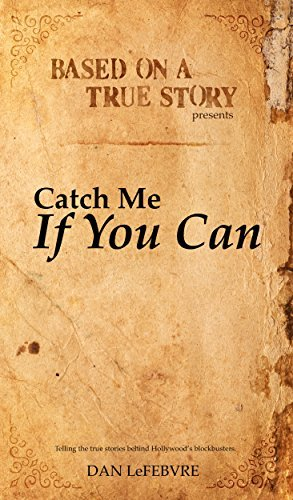 Based on a True Story: Catch Me If You Can