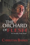 The Orchard of Flesh (Arcadia Trust, #2)