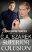 Superior Collision (Crossing Forces, #5) by C.A. Szarek