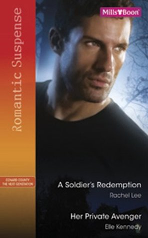 A Soldier's Redemption / Her Private Avenger