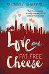 Love and Fat-Free Cheese by Crissy Sharp