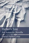 Heller's Tale: an Antarctic Novella